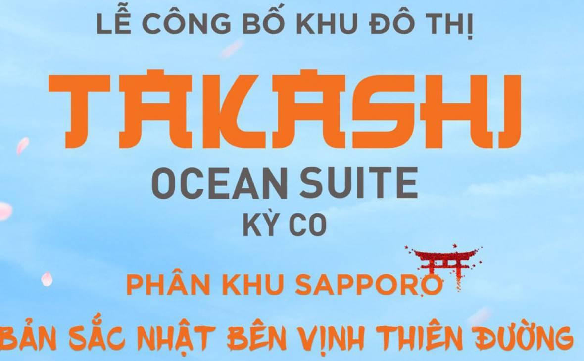 Cùng theo dõi sự kiện trực tuyến mong chờ nhất tháng 9 - Lễ công bố Khu đô thị Takashi Ocean Suite Kỳ Co - Phân khu SAPPORO