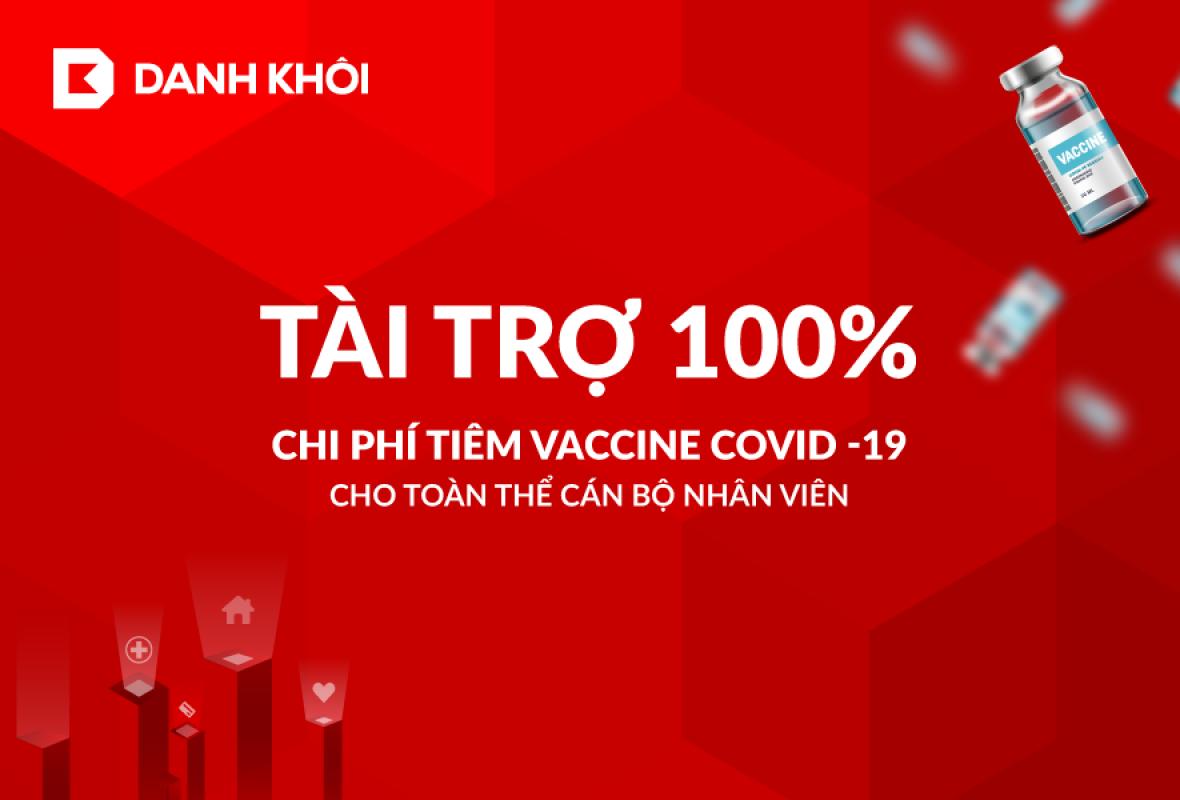 Tập Đoàn Danh Khôi Tài Trợ 100% Chi Phí Tiêm Vaccine Covid-19 Cho Toàn Bộ Hệ Thống Cán Bộ Nhân Viên